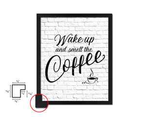 Wake up and smell the coffee Quote Framed Artwork Print Wall Decor Art Gifts
