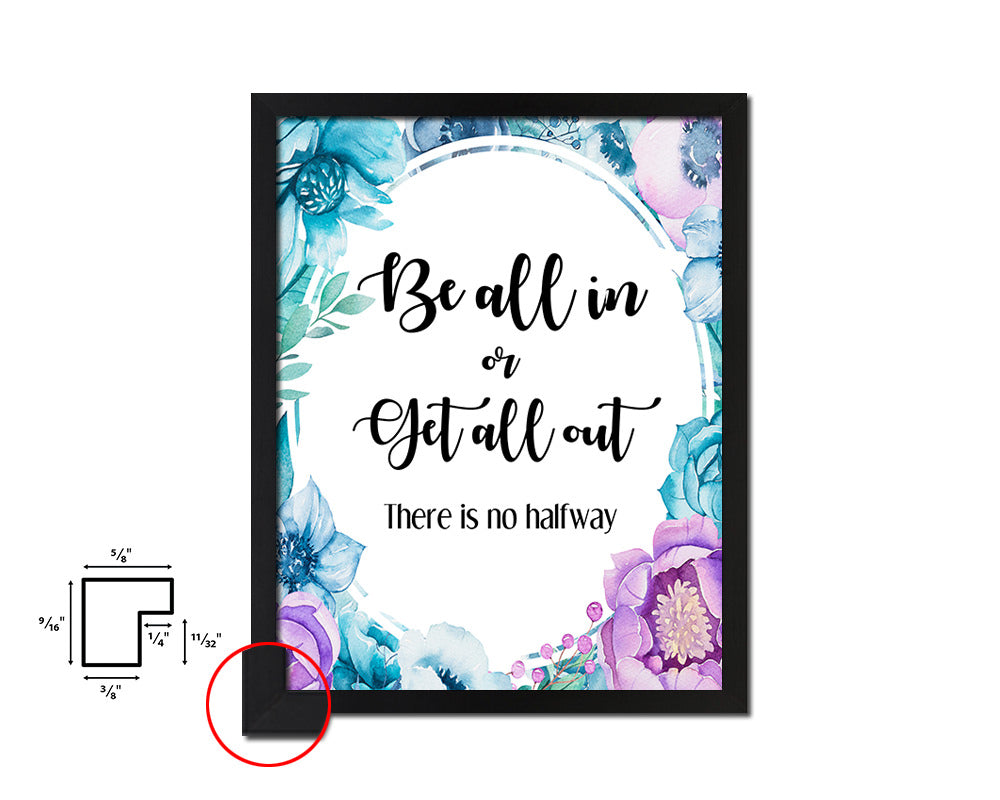 Be all in or get all out There is no halfway Vintage Quote Black Framed Artwork Print Wall Decor Art Gifts