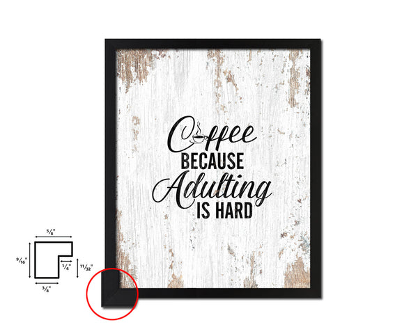 Coffee because adulting is hard Quote Framed Artwork Print Wall Decor Art Gifts