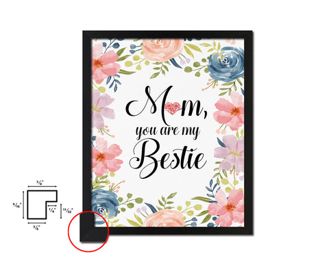Mom you are my bestie Mother's Day Framed Print Home Decor Wall Art Gifts