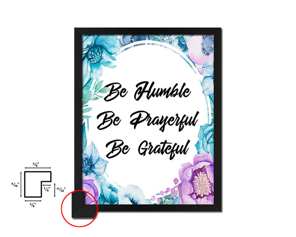 Be humble be prayerful be grateful Vintage Quote Black Framed Artwork Print Wall Decor Art Gifts