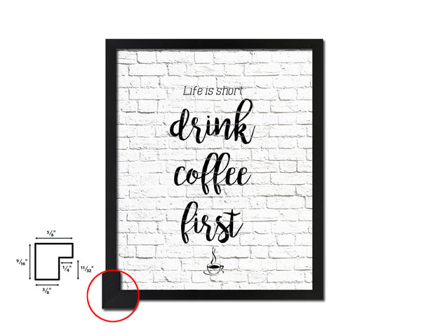 Life is short drink coffee first Quote Framed Artwork Print Wall Decor Art Gifts