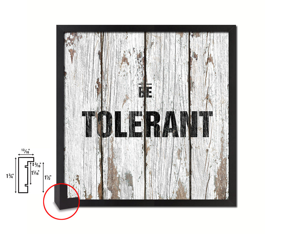 Be Tolerant Quote Framed Print Home Decor Wall Art Gifts