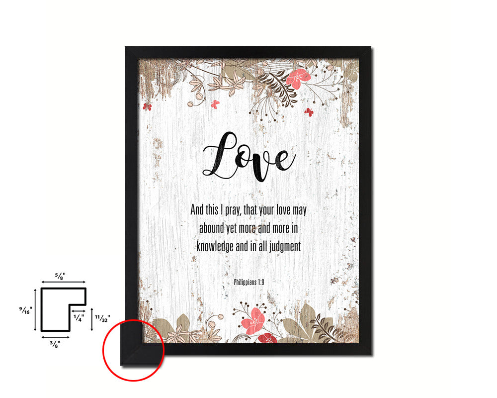 Love and this I pray that your love may abound yet Bible Quote Framed Print Home Decor Wall Art Gifts