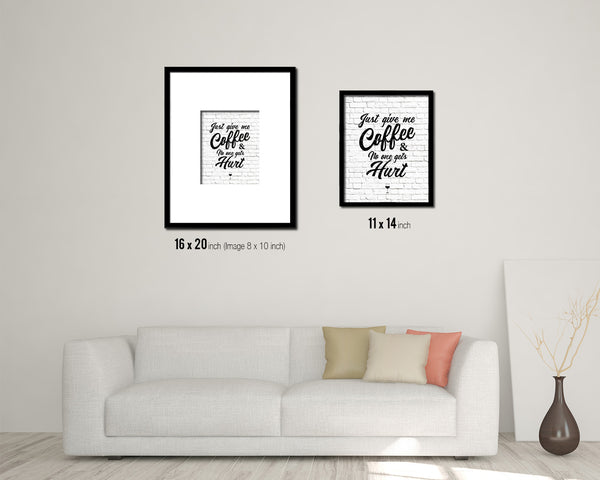 Just give me coffee and no one gets hurt Quote Framed Artwork Print Wall Decor Art Gifts