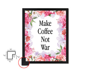 Make coffee not war Quotes Framed Print Home Decor Wall Art Gifts
