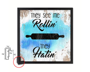 They see me rolling' they hatin Quote Framed Print Home Decor Wall Art Gifts