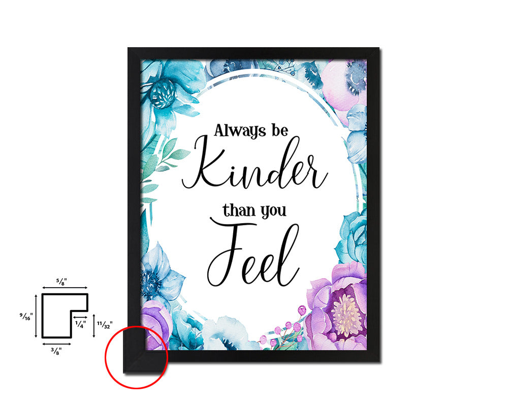 Always be kinder than you feel Vintage Quote Black Framed Artwork Print Wall Decor Art Gifts
