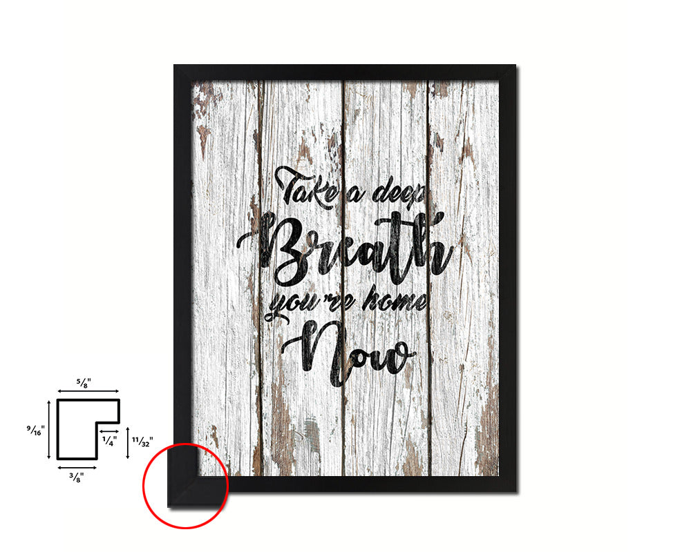 Take a deep breath, you're home now Quote Framed Print Home Decor Wall Art Gifts