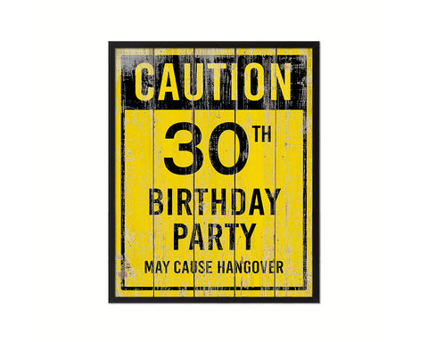 Caution 30th birthday party may cause hangover Notice Danger Sign Framed Print Wall Art Gifts