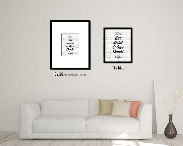 Eat drink give thanks Quotes Framed Print Home Decor Wall Art Gifts