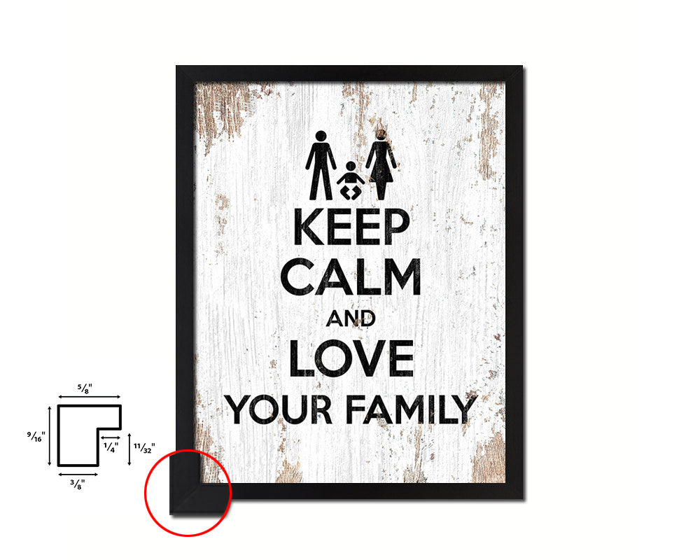 Keep calm and love your family Quote Framed Print Home Decor Wall Art Gifts