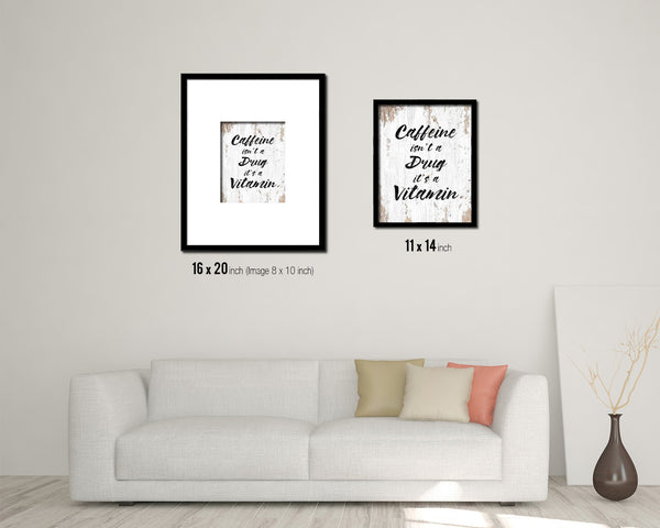 Caffeine isn't a drug it's a vitamin Quote Framed Artwork Print Wall Decor Art Gifts
