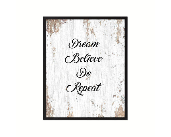 Dream believe do repeat Quote Wood Framed Print Home Decor Wall Art Gifts