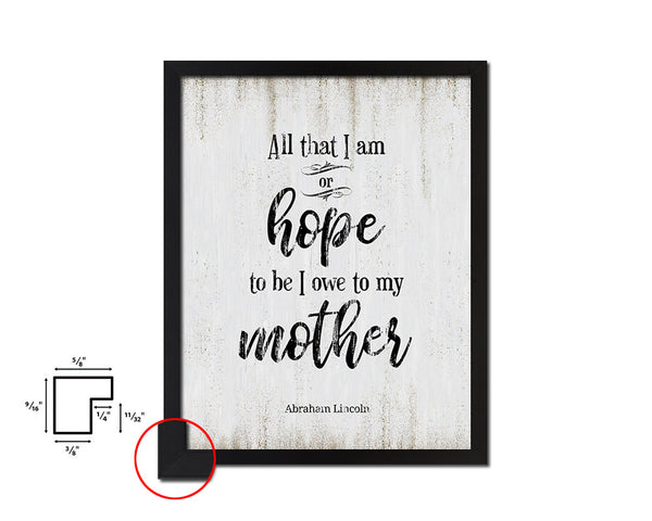 All that I am or hope to be Vintage Quote Black Framed Artwork Print Wall Decor Art Gifts