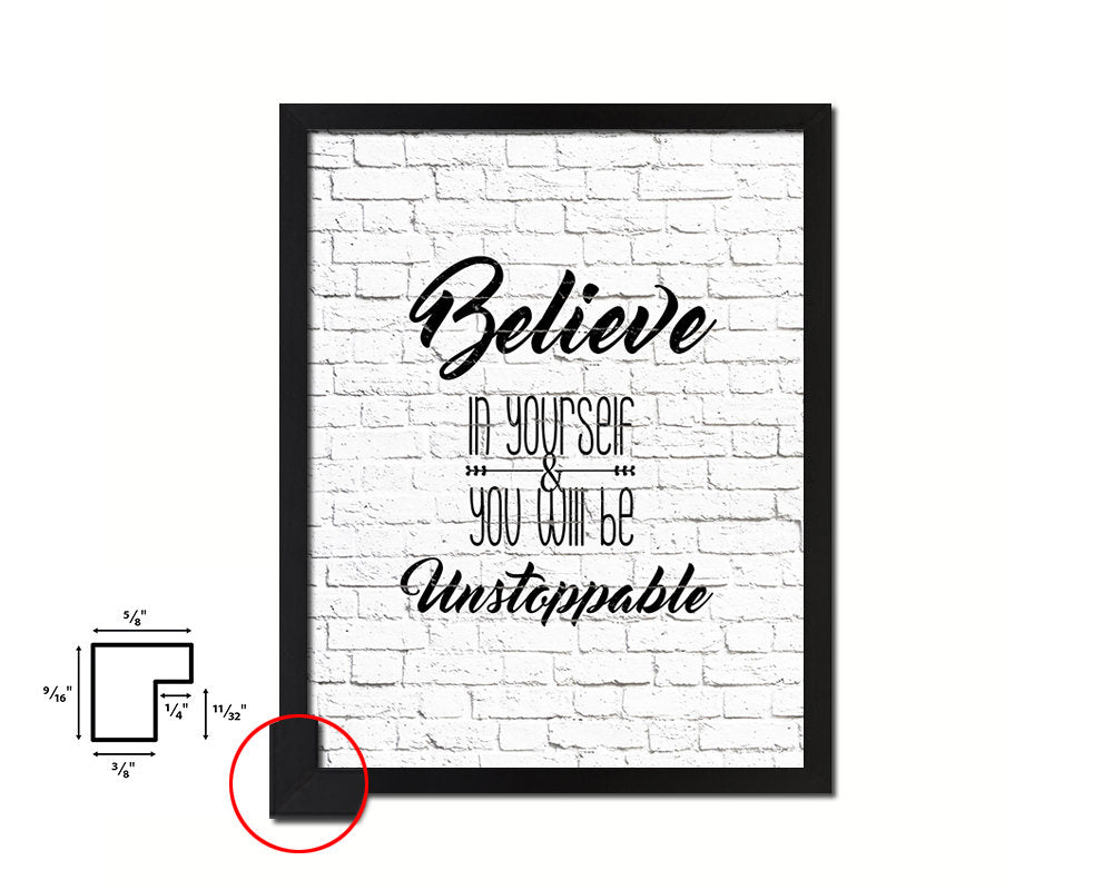Believe in yourself and you will be unstoppable Quote Framed Print Home Decor Wall Art Gifts