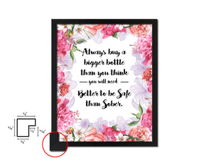 Always buy a bigger bottle than you think Quote Wood Framed Print Wall Decor Art Gifts