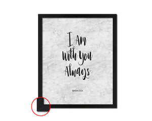 I Am With You Always, Matthew 28:20 Bible Scripture Verse Framed Print Wall Art Decor Gifts