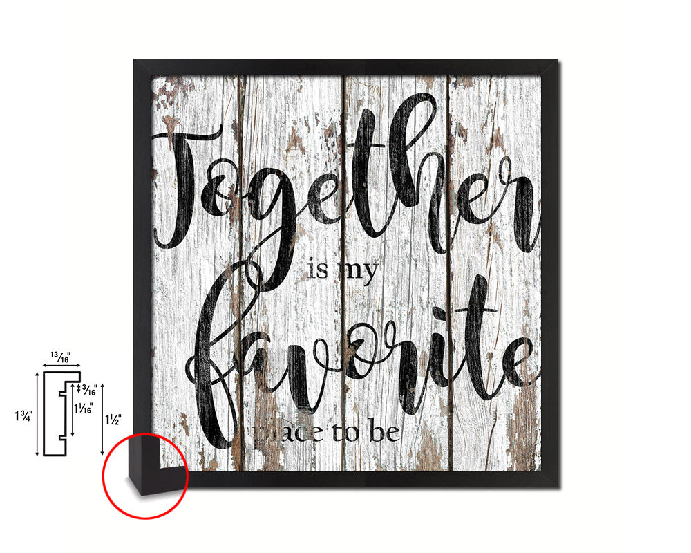 Together is my favorite place to be Quote Framed Print Home Decor Wall Art Gifts