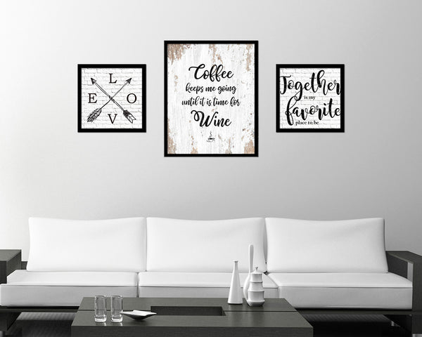 Coffee keeps me going until it is time for wine Quote Framed Artwork Print Wall Decor Art Gifts