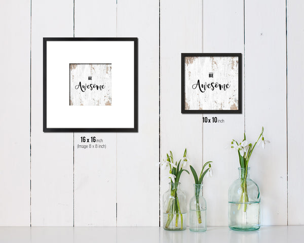 Be Awesome Quote Saying Framed Print Home Decor Wall Art Gifts