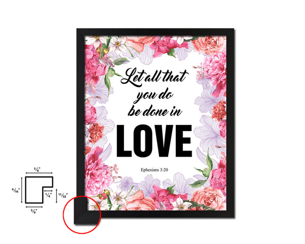 Let all that you do be done in love Quote Framed Print Home Decor Wall Art Gifts