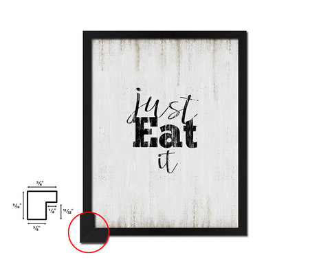 Just eat it Quote Wood Framed Print Wall Decor Art