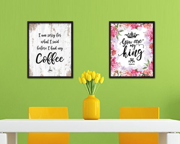 I am sorry for what I said before I had my coffee Quote Framed Artwork Print Wall Decor Art Gifts