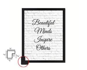 Beautful minds inspire others Quote Framed Print Home Decor Wall Art Gifts