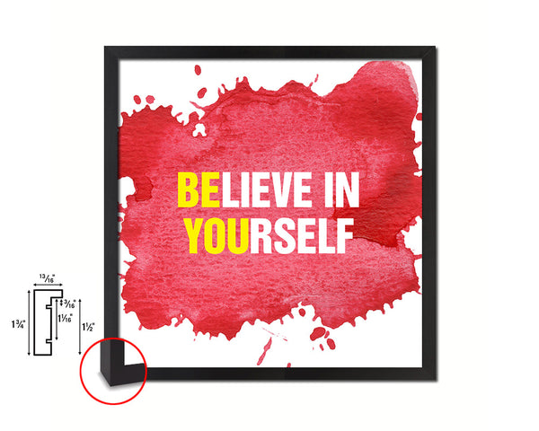 Believe In Yourself Quote Framed Print Home Decor Wall Art Gifts