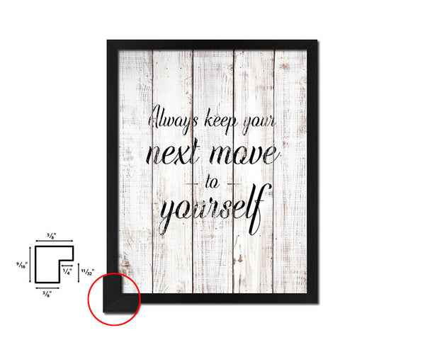 Always keep your next move to yourself Quote White Wash Framed Artwork Print Wall Decor Art Gifts