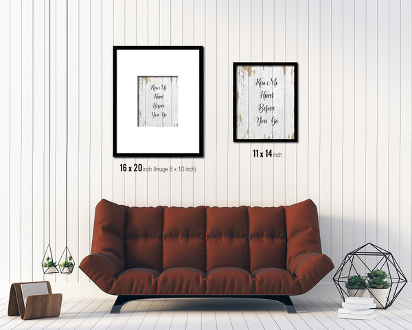Kiss me hard before you go Quote Framed Print Home Decor Wall Art Gifts