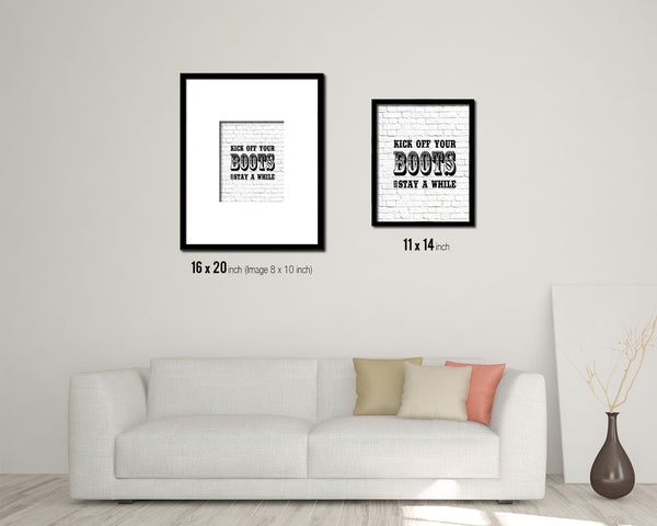 Kick off your boots and stay a while Quote Framed Artwork Print Home Decor Wall Art Gifts