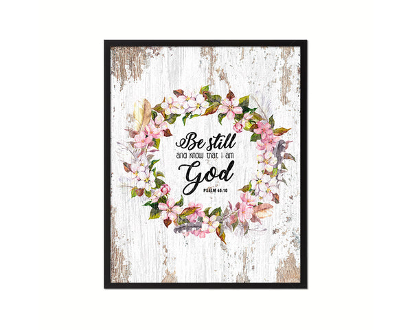 Be still and know that I am God, Psalm 46:10 Quote Wood Framed Print Home Decor Wall Art Gifts