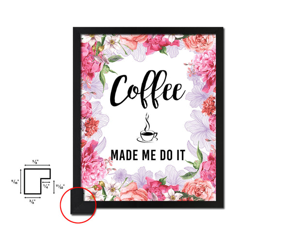 Coffee made me do it Quote Framed Artwork Print Wall Decor Art Gifts