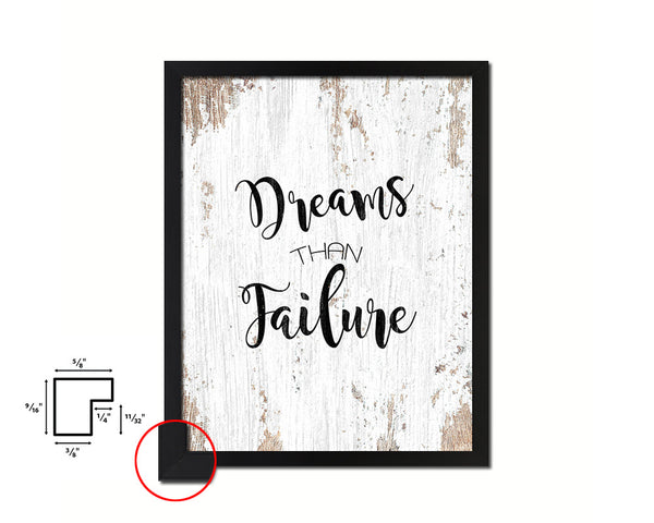 Dreams than failure Quote Framed Print Home Decor Wall Art Gifts