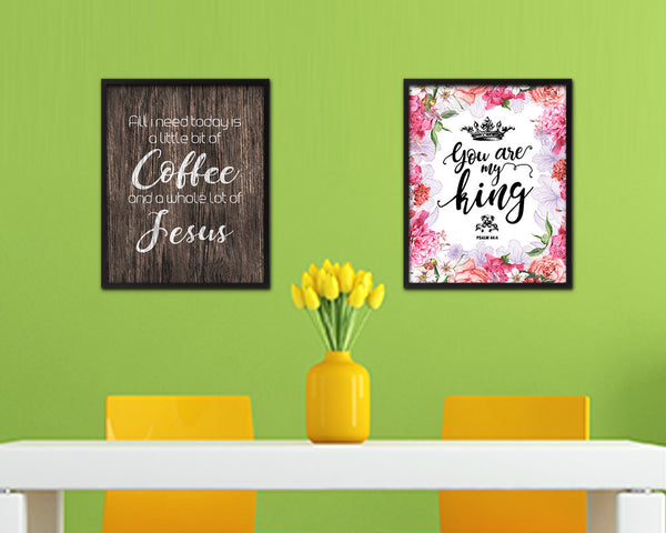 All I need today is a little bit of coffee and a whole lot of Jesus Quote Framed Artwork Print Wall Decor Art Gifts