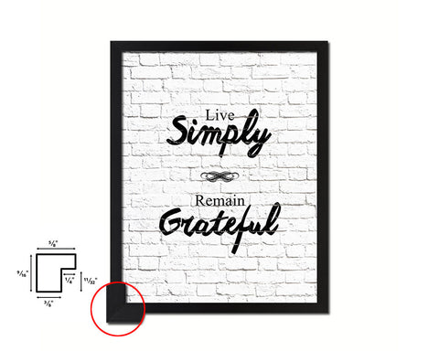 Live simply remain grateful Quote Framed Print Home Decor Wall Art Gifts