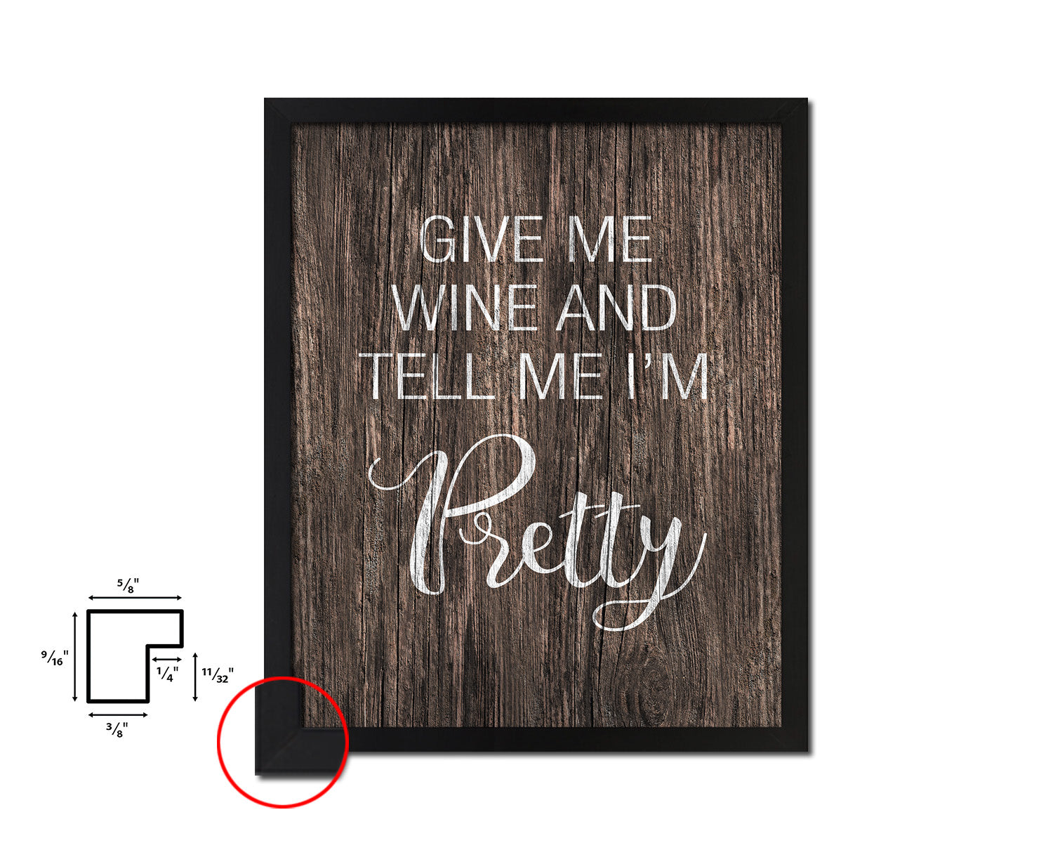 Give me wine and tell me I'm pretty Quotes Framed Print Home Decor Wall Art Gifts
