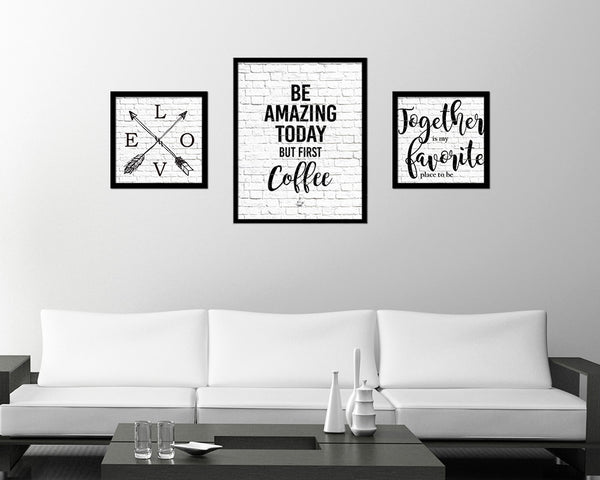 Be amazing today but first coffee Quote Framed Artwork Print Wall Decor Art Gifts