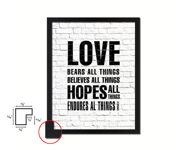 Love bears all things believes all things hopes Quote Framed Print Home Decor Wall Art Gifts
