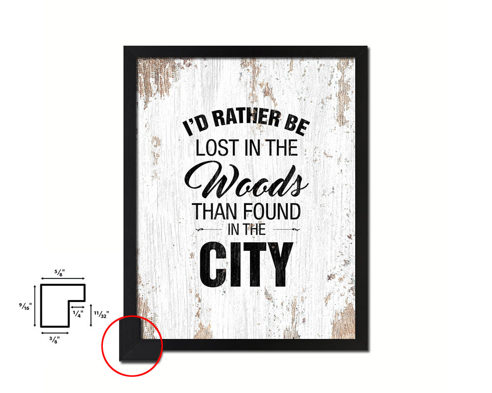 I'd rather be lost in the woods than found in the city Quote Framed Print Home Decor Wall Art Gifts