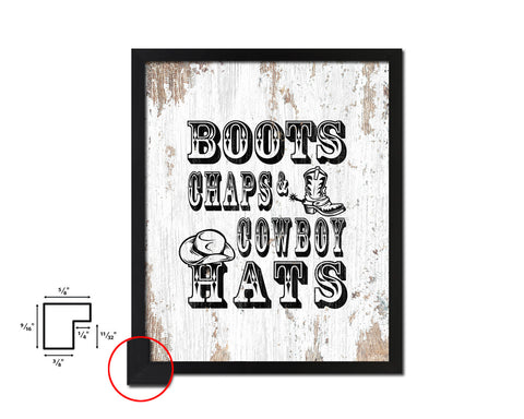 Boots chaps and cowboy hats Quote Framed Artwork Print Home Decor Wall Art Gifts