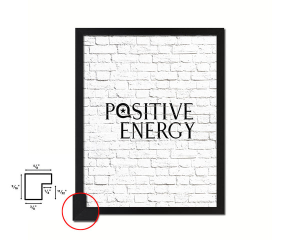 Positive Energy Quote Framed Print Home Decor Wall Art Gifts