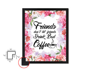Friends don't let friends drink bad coffee Quote Framed Artwork Print Wall Decor Art Gifts
