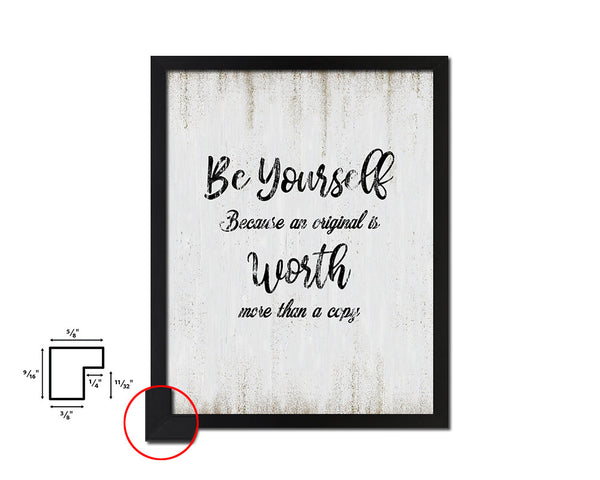 Be yourself because an original is worth Vintage Quote Black Framed Artwork Print Wall Decor Art Gifts