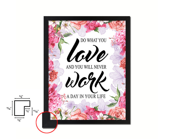 Do what you love and you will never work a day Quote Framed Print Home Decor Wall Art Gifts