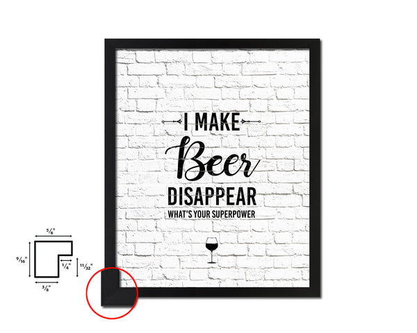 I make beer disappear what's your superpower Framed Artwork Print Wall Decor Art Gifts