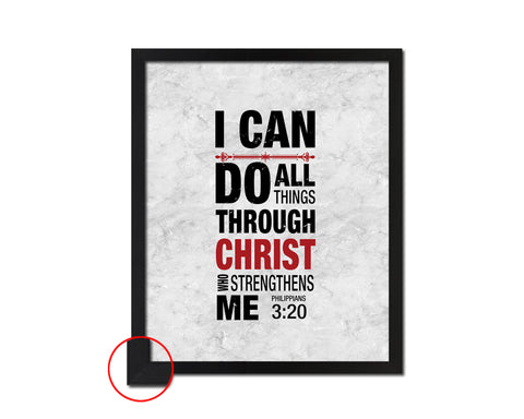 I can do all things through Christ who strengthens me, Philippians 3:20 Bible Scripture Verse Framed