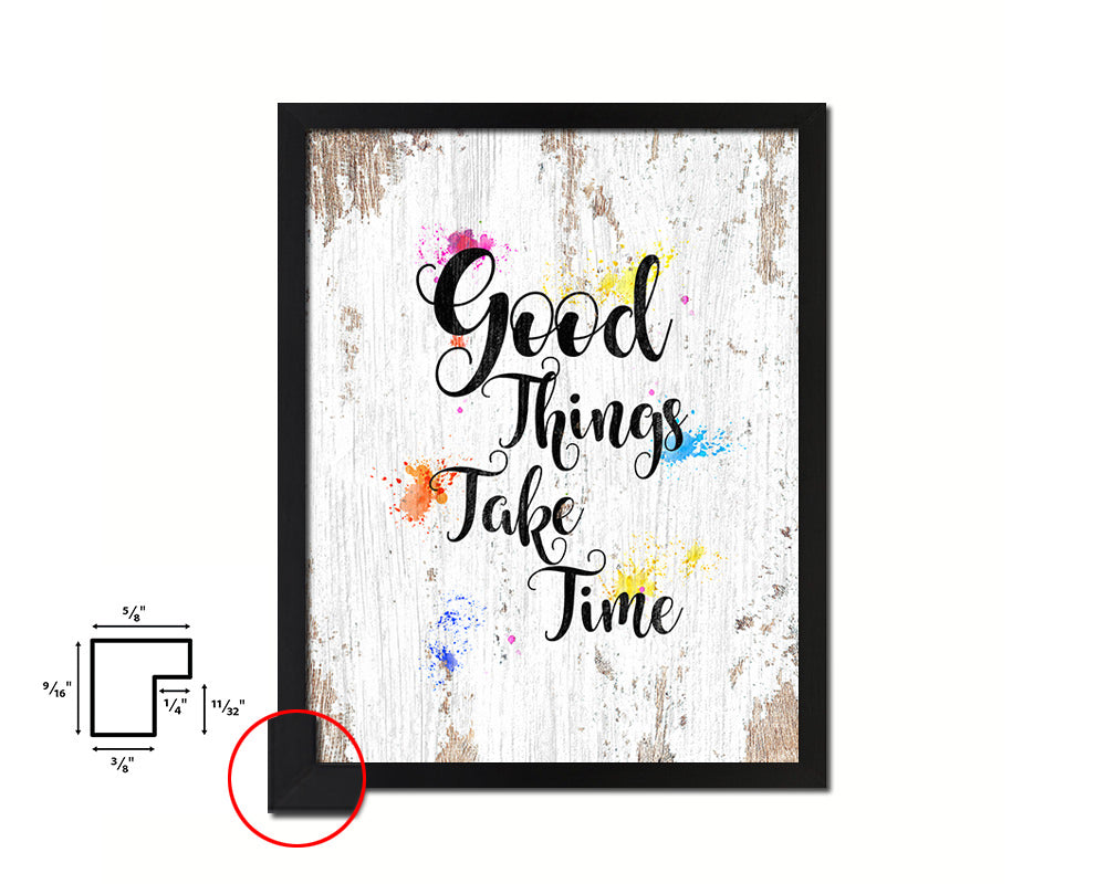Good things take timed Quote Framed Print Home Decor Wall Art Gifts